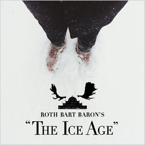 "ROTH BART BARON 1st AL 『ロットバルトバロンの氷河期 (ROTH BART BARON'S ""The Ice Age"")』"