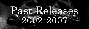 Past Releases (2002-2007)