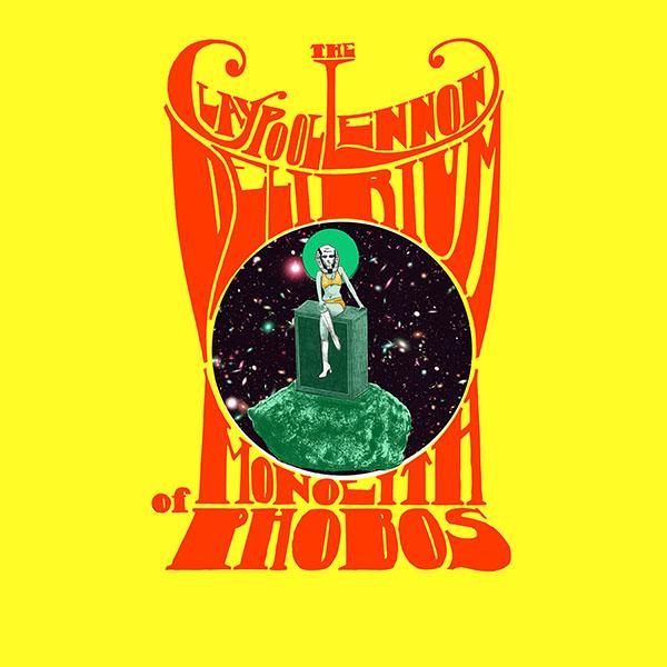 The Claypool Lennon Delirium  / Monolith Phobos (Japan Edition)
