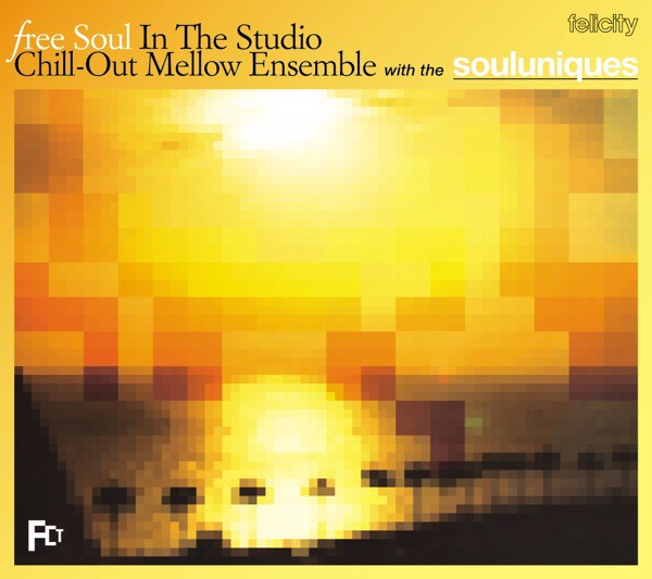 - Free Soul In The Studio ~ Chill-Out Mellow Ensemble