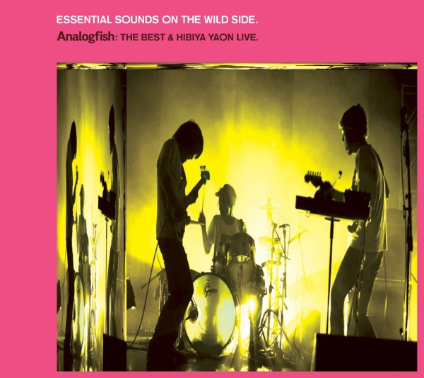 - ESSENTIAL SOUNDS ON THE WILD SIDE. ANALOGFISH:THE BEST & HIBIYA YAON LIVE.