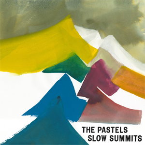 The Pastels「Slow Summits」