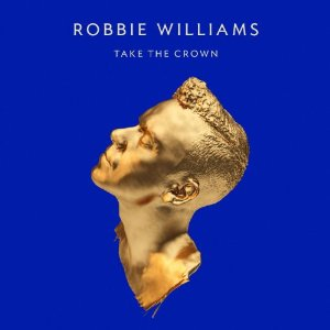 Robbie Willams『Take the Crown』