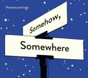 Homecomings / Somehow, Somewhere