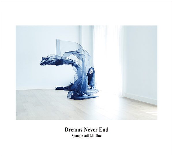 Spangle call Lilli line 『Dreams Never End』
