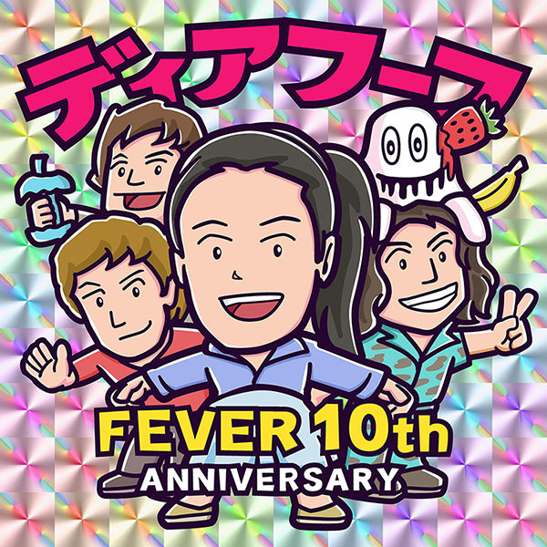 FEVER 10th Anniversary