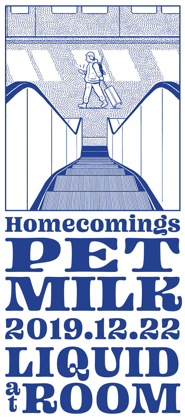Homecomings presents「PET MILK」