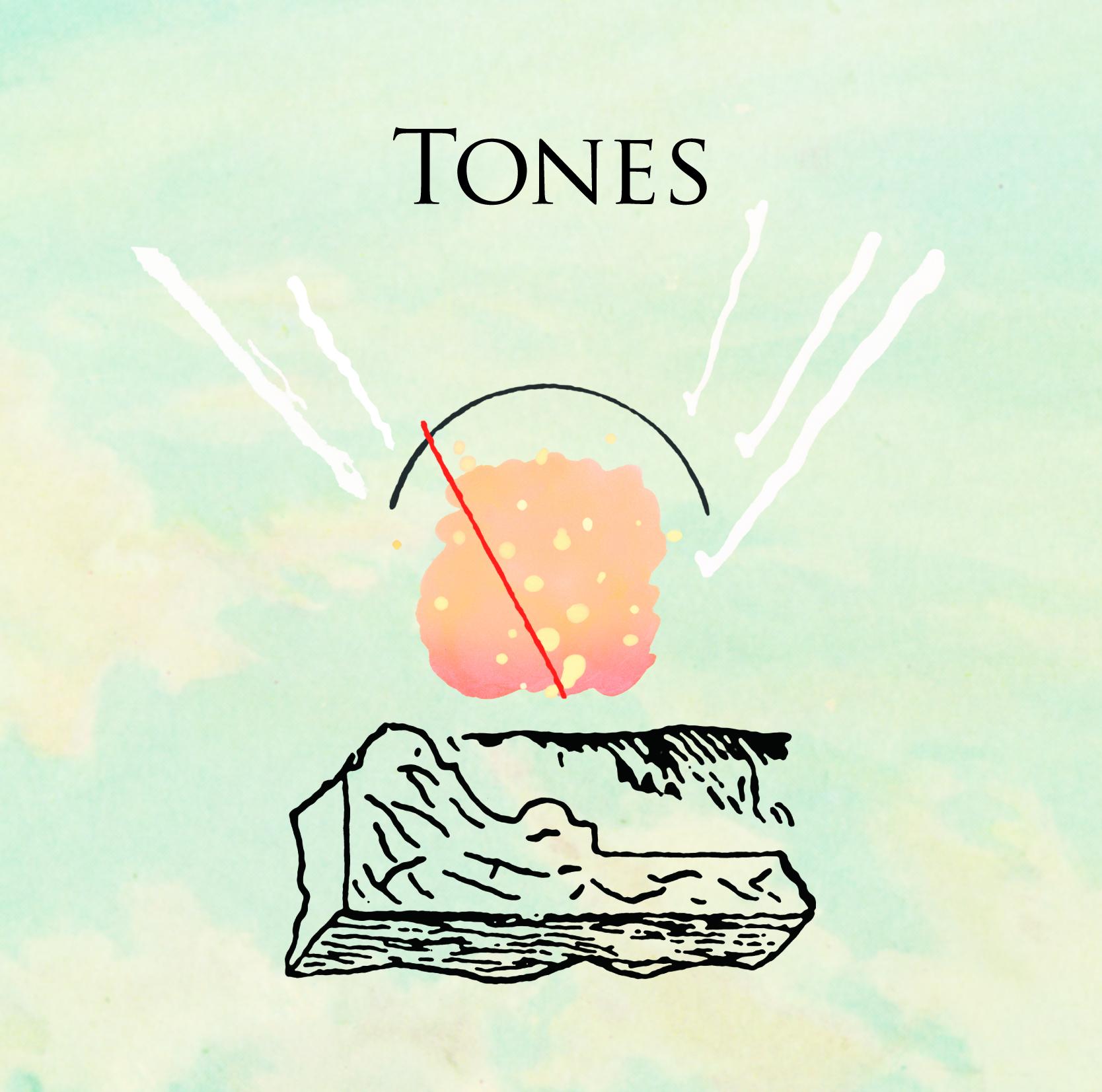 - Tones